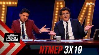 No Te Metas En Política 3x19 | ALTA TRAICIÓN #NTMEP  (28.03.2019)