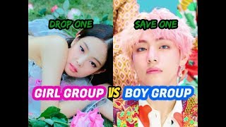KPOP SAVE ONE, DROP ONE: MALE VS FEMALE (2018 EDITION)