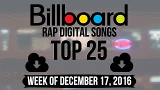 Top 25 - Billboard Rap Songs | Week of December 17, 2016 | Download-Charts