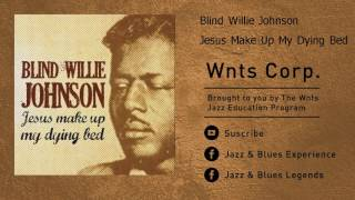 Blind Willie Johnson - Jesus Make Up My Dying Bed