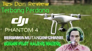 REVIEW DJI PHANTOM 4 DAN TES TERBANG