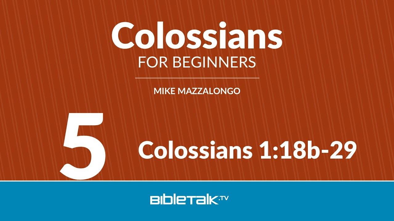 5. Colossians 1:18b-29