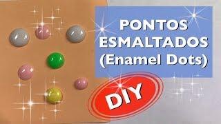 PONTOS ESMALTADOS (Enamel Dots) - DIY - Estúdio Brigit