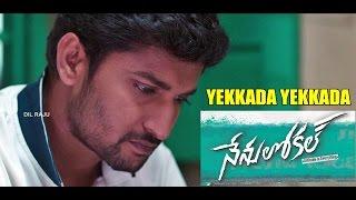 Here is the full video of Yekkada Yekkada song sad version from NenuLocal