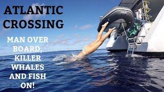 Ep 25. Atlantic crossing Pt 3. Man overboard, killer whales & fish on!! (Sailing Susan Ann II)