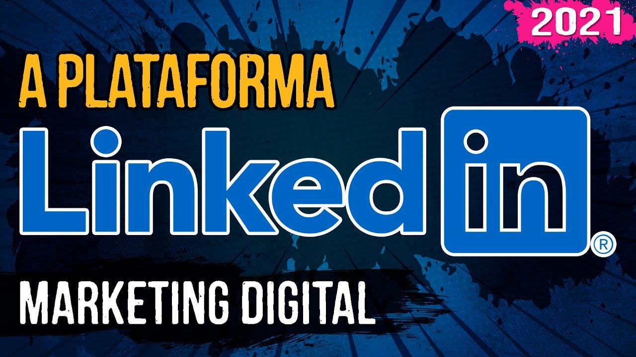 A Plataforma Linkedin – Marketing Digital – 06