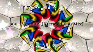 """""""666 ~ AmokK {Xtended 666 Mix}"""" Fan Video"""