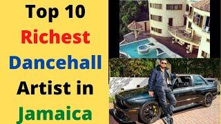 Top 10 Richest Dancehall Artist in Jamaica