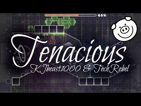 Tenacious - KJbeast1000 & TechRebel