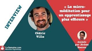 Vignette de Des techniques de micro-méditation pour apprendre plus efficacement avec Cédric Villa