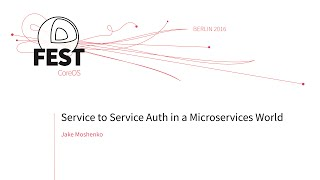 Service to Service auth in a Microservices World