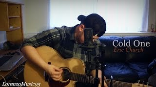 Eric Church - Cold One - Lorenzo Friesen (cover)