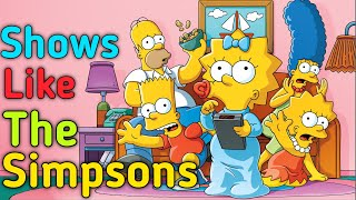 5 Amazing Shows To Watch If You Like The Simpsons