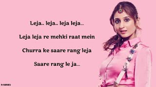 Leja Re (Lyrics) - Dhvani Bhanushali | Tanishk Bagchi