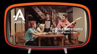 Gambar cover Adista - Terluka Karenamu (Official Music Video )