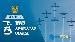 KABAR APA HARI INI: Dirgahayu ke-73 TNI Angkatan Udara