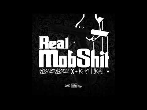 Looney Luckz - Real Mob Shit ft. Krytikal (Prod. By Jay P Bangz)