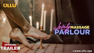Lovely Massage Parlour  | Ullu Originals I Official Trailer I Releasing on  27th April