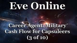 Eve Online - Career Agent: Military - Cash Flow for Capsuleers (3 of 10)