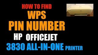 How To Find WPS PIN NUMBER of HP OfficeJet 3830 All-In-One, review.
