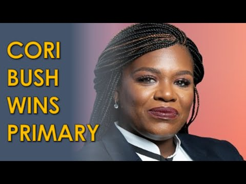 Cori Bush Wins SHOCK Missouri Primary over Lacy Clay