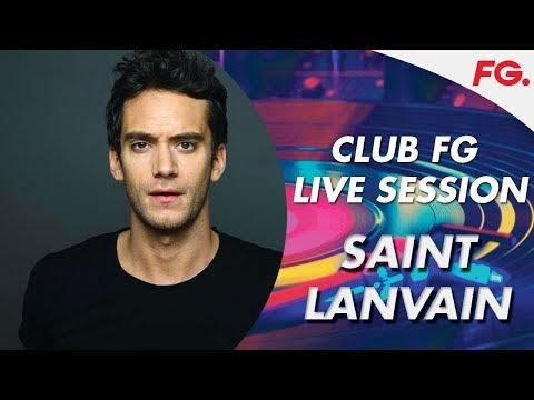 SAINT LANVAIN | LIVE | CLUB FG | DJ MIX | RADIO FG