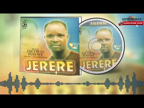 Urhobo Gospel Music: Evang. Jacob O. Fiavwe - Jerere (Ful Album)