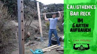 #25 - Calisthenics Bar / Reck im Garten aufbauen