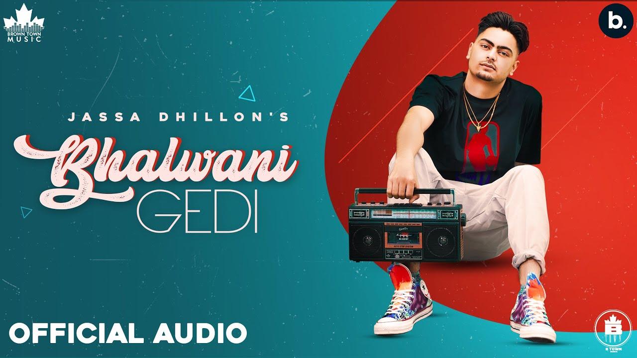 Bhalwani Gedi Song Lyrics by Jassa Dhillon