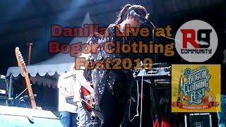 DANILLA    KALAPUNA   LIVE At Bogor Clothing Fest 2019