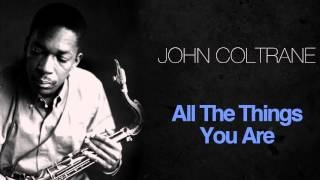 John Coltrane - All The Things You Are