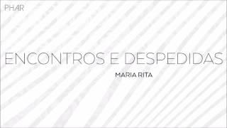 Encontros e Despedidas - Maria Rita [Letra]
