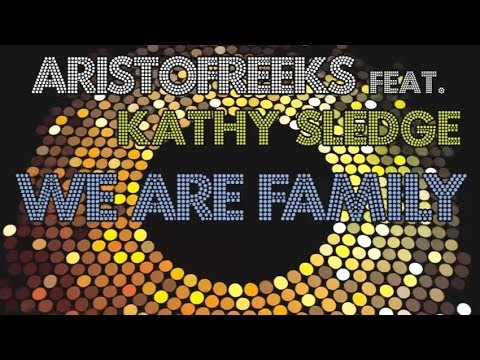 Aristofreeks feat. Kathy Sledge - We Are Family Classic Mix