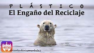 Plástico, La Trampa del Reciclaje