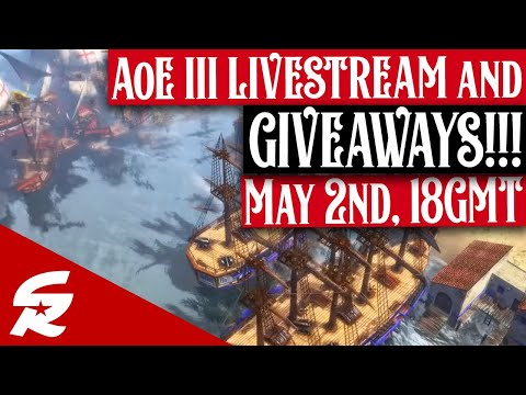 AoE III LIVESTREAM, & GIVEAWAYS...25,000 SUBSCRIBERS! 5/2 18 GMT