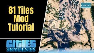 Cities Skylines 81 Tiles Mod Tutorial