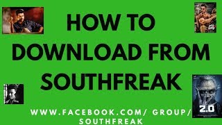 How To Download From Southfreak | Full new Video Tutorial | New Released  2018 HD