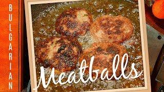 THE FAMOUS BULGARIAN MEATBALLS (kufteta) - BULGARIAN FOOD RECIPES IN ENGLISH