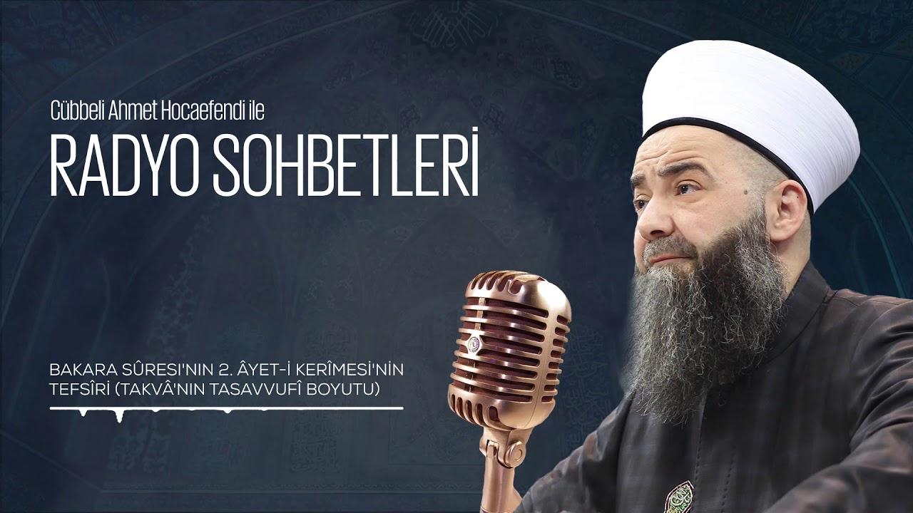 Bakara Sûresi'nin 2. Âyetinin Tefsîri - Takvâ'nın Tasavvufî Boyutu (Radyo Sohbetleri) 12 Ağustos 2006