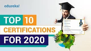 Top 10 Certifications For 2020 | High Paying IT Certifications | Best IT Certifications | Edureka