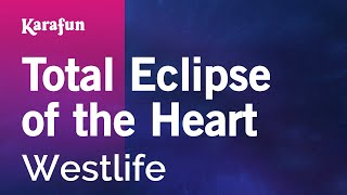 Karaoke Total Eclipse Of The Heart - Westlife *