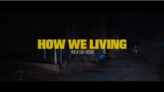WillThaRapper X Bandhunta Izzy- How We Livin (Official Visual)
