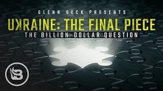 Glenn Beck Presents: Ukraine: The Final Piece