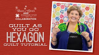 Make A Quilt As You Go Hexagon Quilt With Jenny Doan Of Missouri Star (Video Tutorial)
