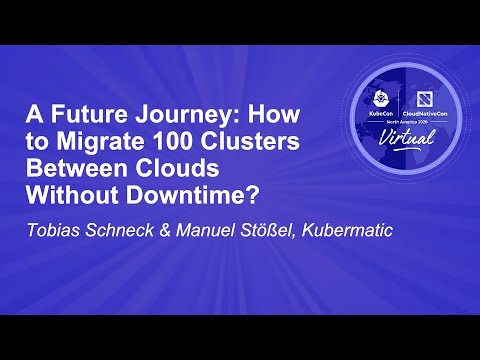 Image thumbnail for talk A Future Journey: How to Migrate 100 Clusters Between Clouds Without Downtime?