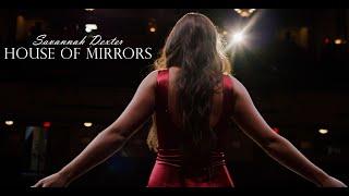 Savannah Dexter House Of Mirrors