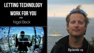 Episode 19 Letting Technology Work for you with Nigel Beck