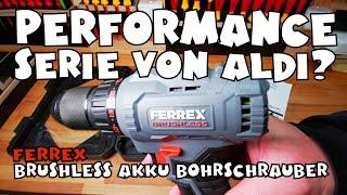 BRUSHLESS SERIE: FERREX 20V Akku Schrauber von Aldi