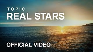 TOPIC - REAL STARS feat. Marco Minella (OFFICIAL VIDEO)