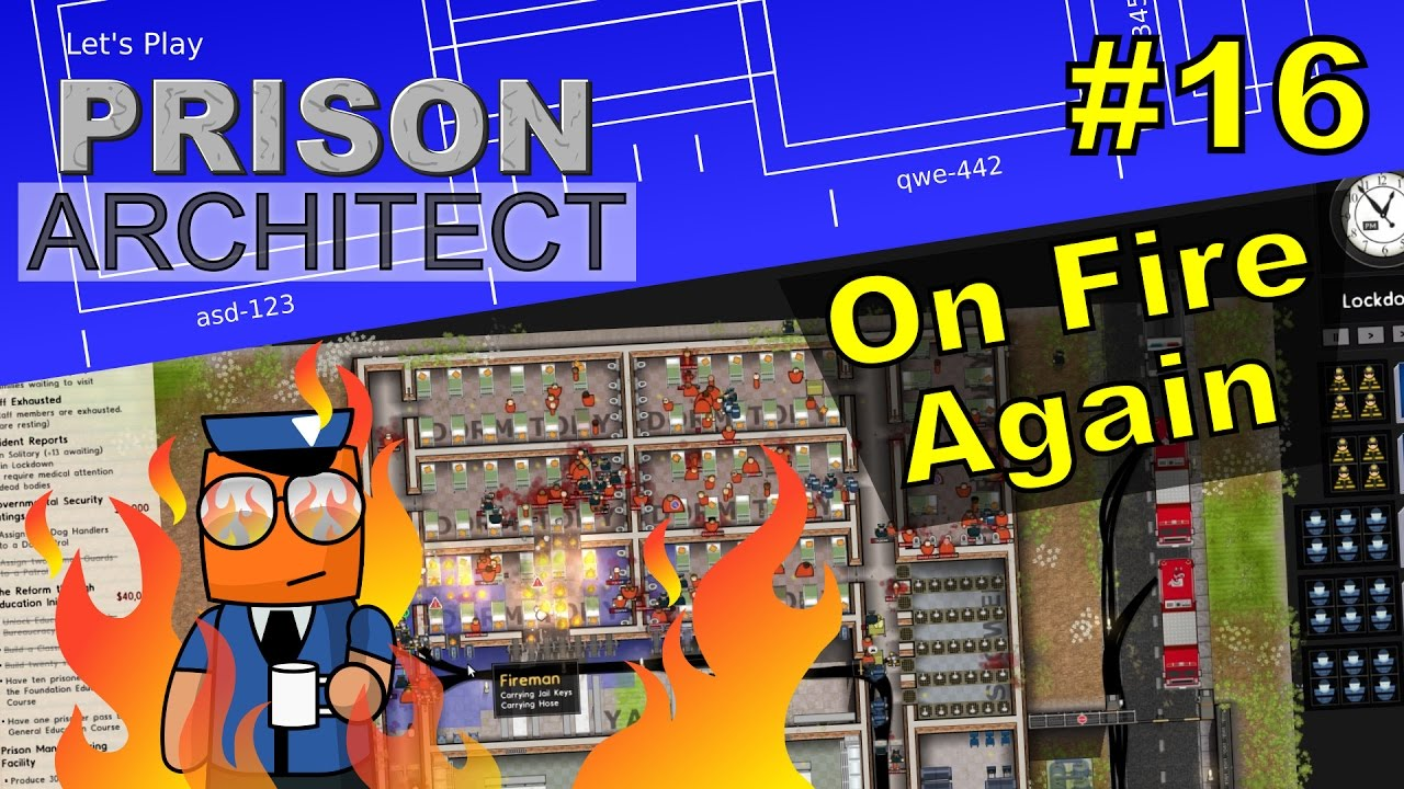 Prison Architect #16 | On Fire Again